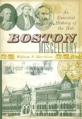 Boston Miscellany: An Essential History of the Hub